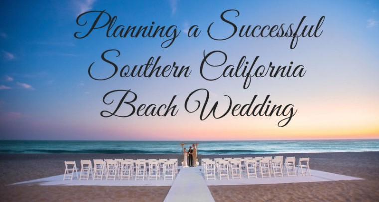 Making Your Southern California Beach Wedding a Success