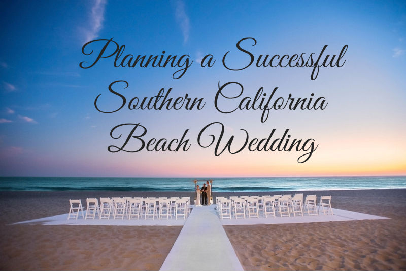 Ever After Blog A Wedding Making Your Southern California Beach Success