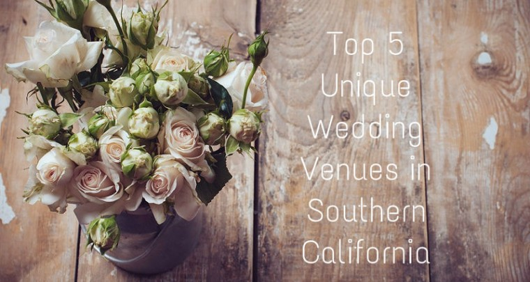 Top 5 Unique Wedding Venues In Southern California