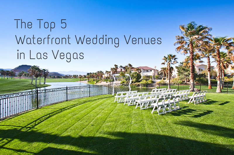 Ever after blog a wedding blog top 5 waterfront wedding venues ever after blog a wedding blog top 5 waterfront wedding venues in las vegas junglespirit Gallery
