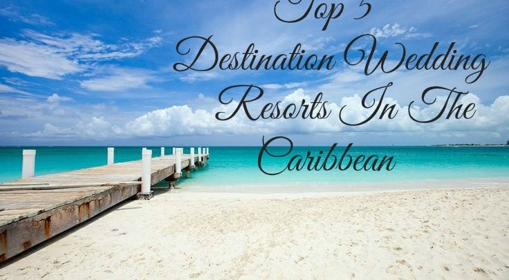 Ever After's Top 5 Destination Wedding Locations in the Caribbean