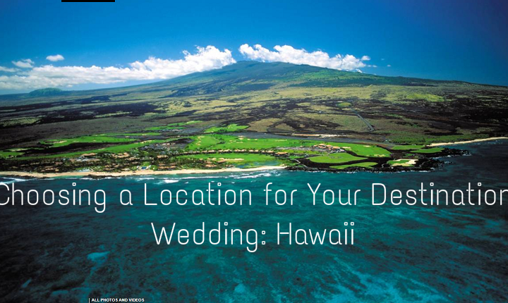 Choosing a Location for Your Destination Wedding: Hawaii