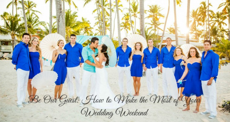 Be Our Guest: How to Make the Most of Your Wedding Weekend