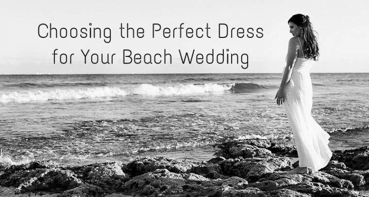 Choosing the Perfect Dress for Your Beach Wedding