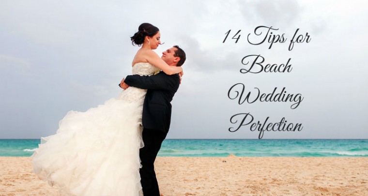 14 Tips for Beach Wedding Perfection