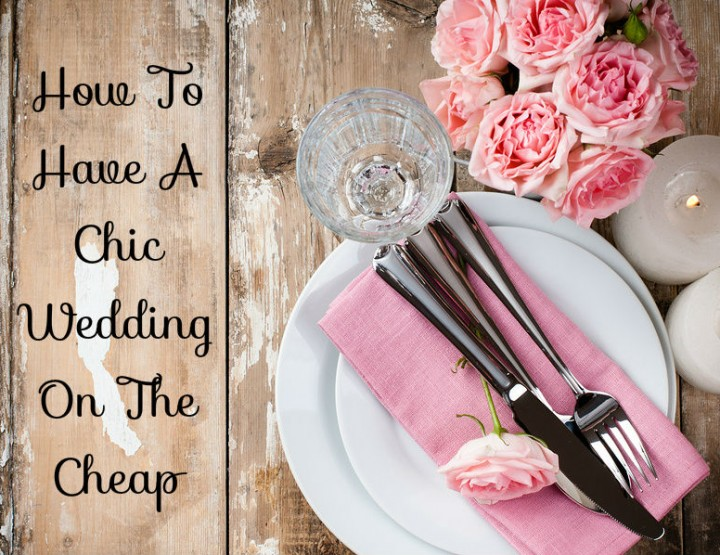How To Have A Chic Wedding On The Cheap