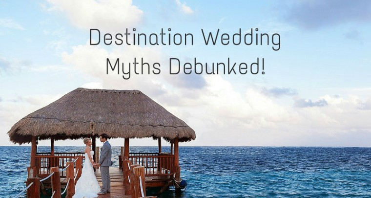 Destination Wedding Myths Debunked!